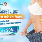 [OFF 20%] cho 30 khách hàng GIẢM MỠ đầu tiên. LaserLipo Tiêu mỡ thừa – Săn chắc da